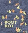 Root Rot - Anne Koyama, Michael DeForge