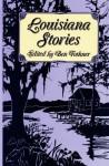 Louisiana Stories - Ben Forkner