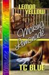 Lemon Yellow: Making Lemonade - T.C. Blue