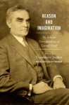 Reason and Imagination: The Selected Correspondence of Learned Hand - Learned Hand, Ronald Dworken, Constance Jordan