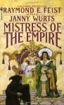 Mistress of the Empire (The Empire Trilogy #3) - Janny Wurts, Raymond E. Feist