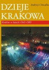 Dzieje Krakowa. Kraków w latach 1945-1989 - Andrzej Chwalba