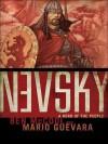 Nevsky : a hero of the people - Ben McCool, Mario Guevara