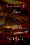 Rachmaninoff's Ghost - M.F. Korn