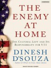 The Enemy at Home: The Cultural Left and Its Responsibility for 9/11 - Dinesh D'Souza, Michael Kramer