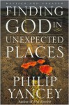 Finding God in Unexpected Places (Audio) - Philip Yancey, Mel Foster