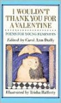 I Wouldn't Thank You for a Valentine: Poems For Young Feminists - Trisha Rafferty, Carol Ann Duffy