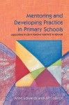 Mentoring and Developing Practice in Primary Schools - Anne Edwards