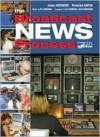 Broadcast News Process - Jim Redmond, Dan Lattimore, Frederick Shook