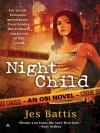 Night Child (OSI #1) - Jes Battis