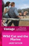Wild Cat and the Marine (Mills & Boon Vintage Superromance) (A Little Secret - Book 8) - Jade Taylor