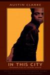 In This City - Austin Clarke, Dionne Brand