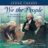 We the People: The Story of Our Constitution - Lynne Cheney, Greg Harlin