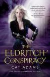 The Eldritch Conspiracy - Cat Adams