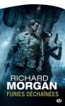Furies déchaînées: Le cycle de Takeshi Kovacs, T3 (Science-fiction) (French Edition) - Richard Morgan