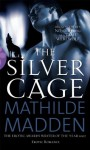 The Silver Cage - Mathilde Madden