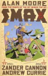 Smax - Zander Cannon, Alan Moore, Andrew Currie