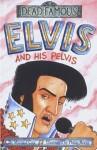 Elvis And His Pelvis - Michael Cox