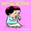 Don't Call Me Stupid! - Steven Weissman