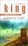 Powołanie Trójki (Mroczna Wieża, #2) - Zbigniew A. Królicki, Stephen King
