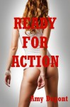 Ready for Action: Five Explicit Erotica Stories - Amy Dupont