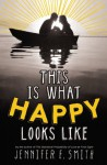 This is What Happy Looks Like - Jennifer E. Smith