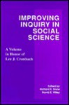 Improving Inquiry in Social Science: A Volume in Honor of Lee J. Cronbach - Richard E. Snow, David E. Wiley
