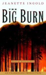 The Big Burn - Jeannette Ingold, Boyd Gaines