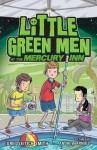 Little Green Men at the Mercury Inn - Greg Leitich Smith, Andrew Arnold