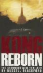 Kong Reborn - Russell Blackford