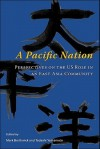 A Pacific Nation: Perspectives on the US Role in an East Asia Community - Mark Borthwick, Tadashi Yamamoto