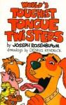 World's Toughest Tongue Twisters - Joseph Rosenbloom, Dennis Kendrick