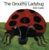The Grouchy Ladybug - Eric Carle