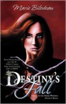 Destiny's Fall - Marie Bilodeau