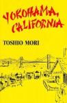 Yokohama, California - Toshio Mori, Lawson Fusao Inada