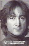 Strawberry Fields Forever: John Lennon Remembered - Vic Garbarini, Dave Marsh, Brian Cullman, Barbara Graustark