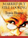 Married But Still Looking - Travis Hunter, Ezra Knight