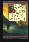 The Saxon Shore (A Dream of Eagles, #4) - Jack Whyte