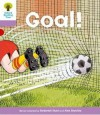 Goal! (Oxford Reading Tree, Stage 1+, More Patterned Stories) - Roderick Hunt