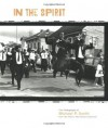 In the Spirit: The Photography of Michael P. Smith from the Historic New Orleans Collection - Historic New Orleans Collection, Michael P. Smith, Jason Berry, Dan Cameron, John Lawrence, Jude Solomon