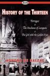 History of the Thirteen: Ferragus & the Duchesse of Langeais & the Girl with the Golden Eyes - Honoré de Balzac