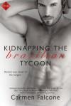 Kidnapping the Brazilian Tycoon - Carmen Falcone