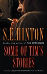 Some of Tim's Stories (The Oklahoma Stories & Storytellers Series) - S.E. Hinton
