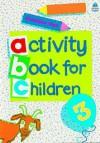 Oxford Activity Books for Children: Book 3 - Christopher Clark, Alex Brychta