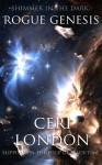 Rogue Genesis (Shimmer in the Dark, #1) - Ceri London