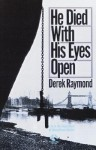He Died with His Eyes Open - Derek Raymond
