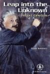 Leap Into the Unknown: Albert Einstein - Margo Sorenson