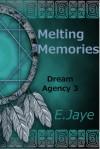 Melting Memories - E. Jaye