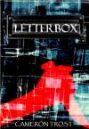 Letterbox - Cameron Trost