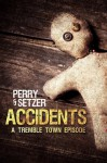 Accidents - A Tremble Town Episode - Garth Perry, Stoney M. Setzer, Lyndon Perry